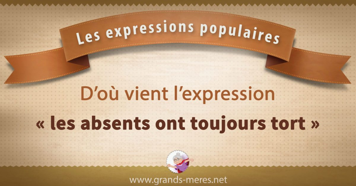les absents ont toujours tort