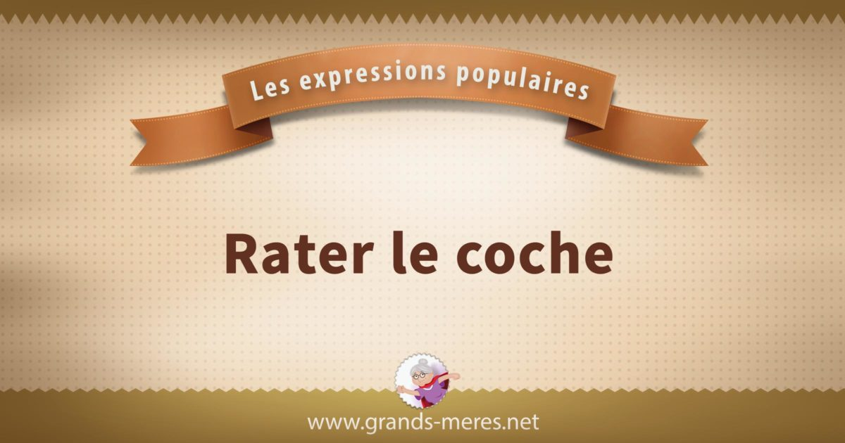rater le coche