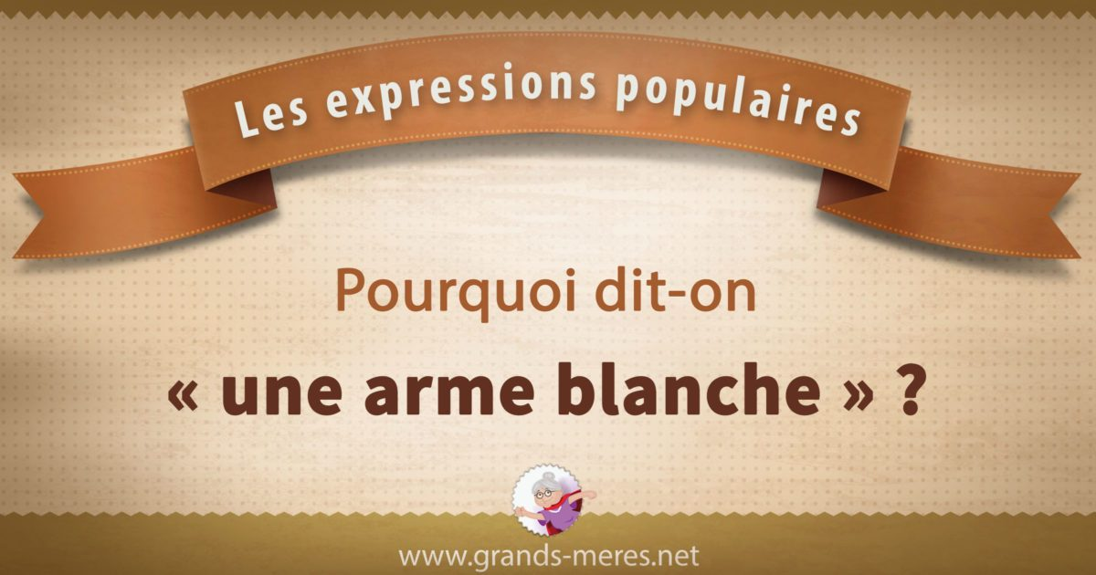 Une arme blanche